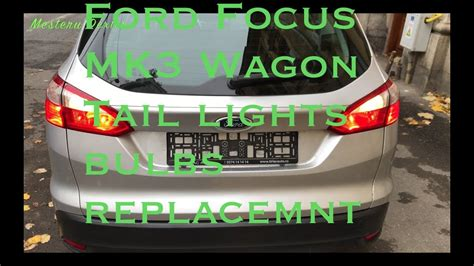 Ford Focus MK3 wagon - tail lights bulbs replacement - YouTube